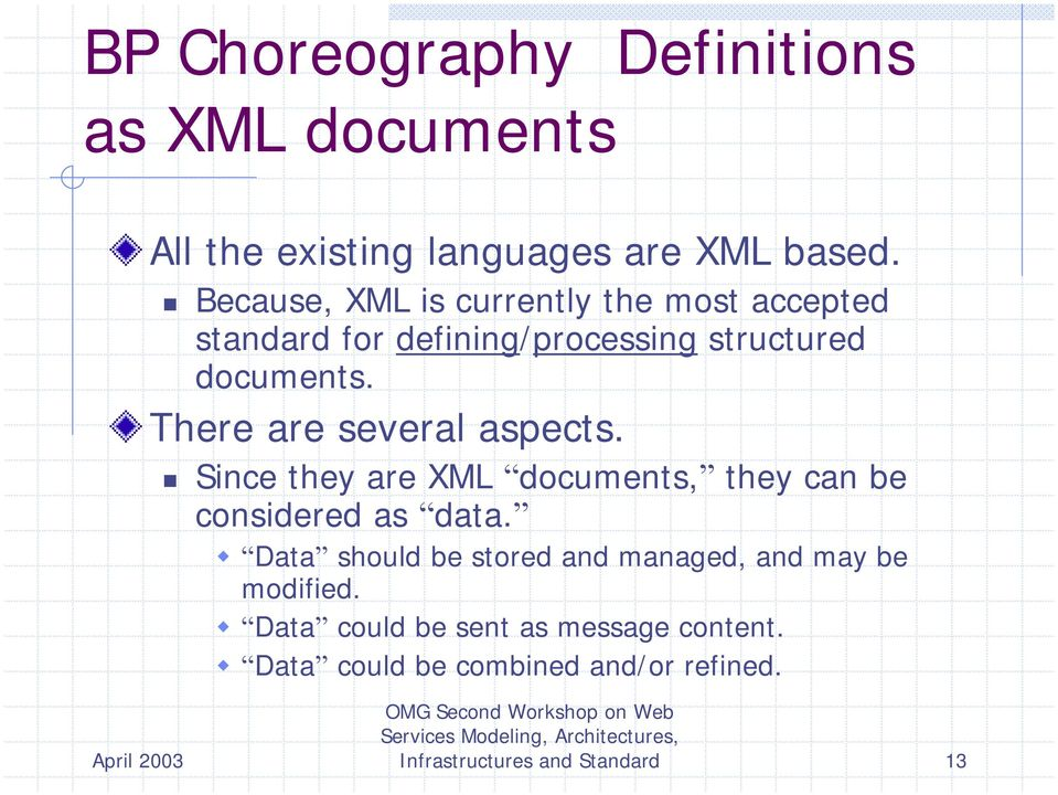 There are several aspects.! Since they are XML documents, they can be considered as data.