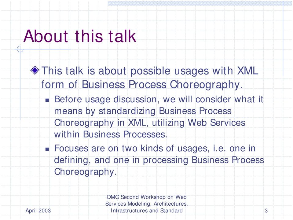 Choreography in XML, utilizing Web Services within Business Processes.