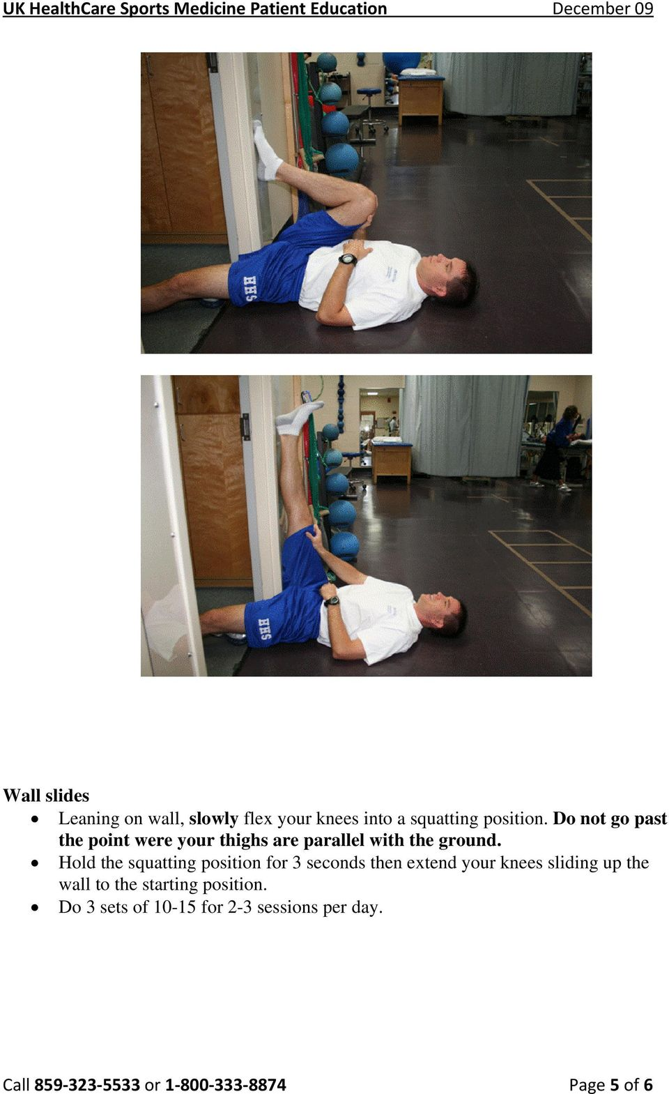 Hold the squatting position for 3 seconds then extend your knees sliding up the wall to