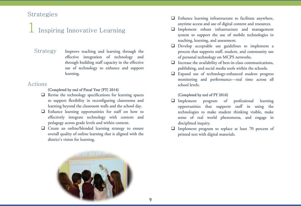 Actions (Completed by end of Fiscal Year [FY] 2014) Revise the technology specifications for learning spaces to support flexibility in reconfiguring classrooms and learning beyond the classroom walls