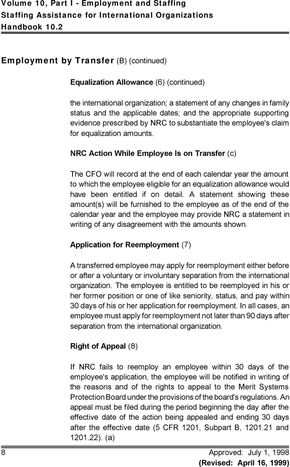 NRC Action While Employee Is on Transfer (c) The CFO will record at the end of each calendar year the amount to which the employee eligible for an equalization allowance would have been entitled if