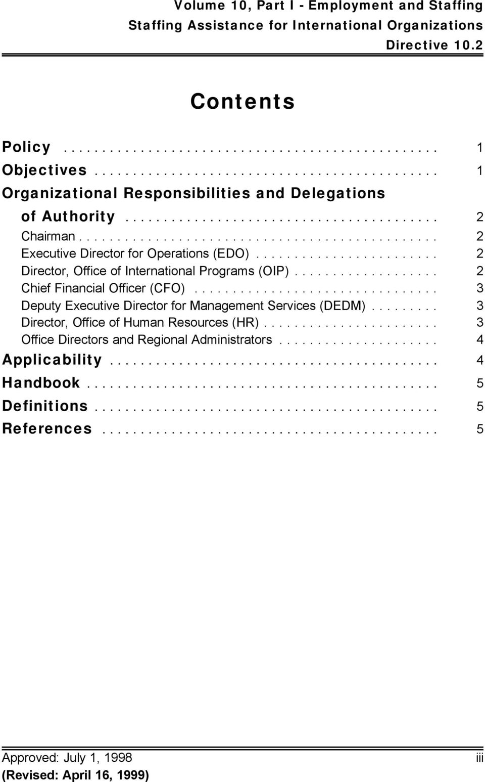 .. 2 Chief Financial Officer (CFO)... 3 Deputy Executive Director for Management Services (DEDM).