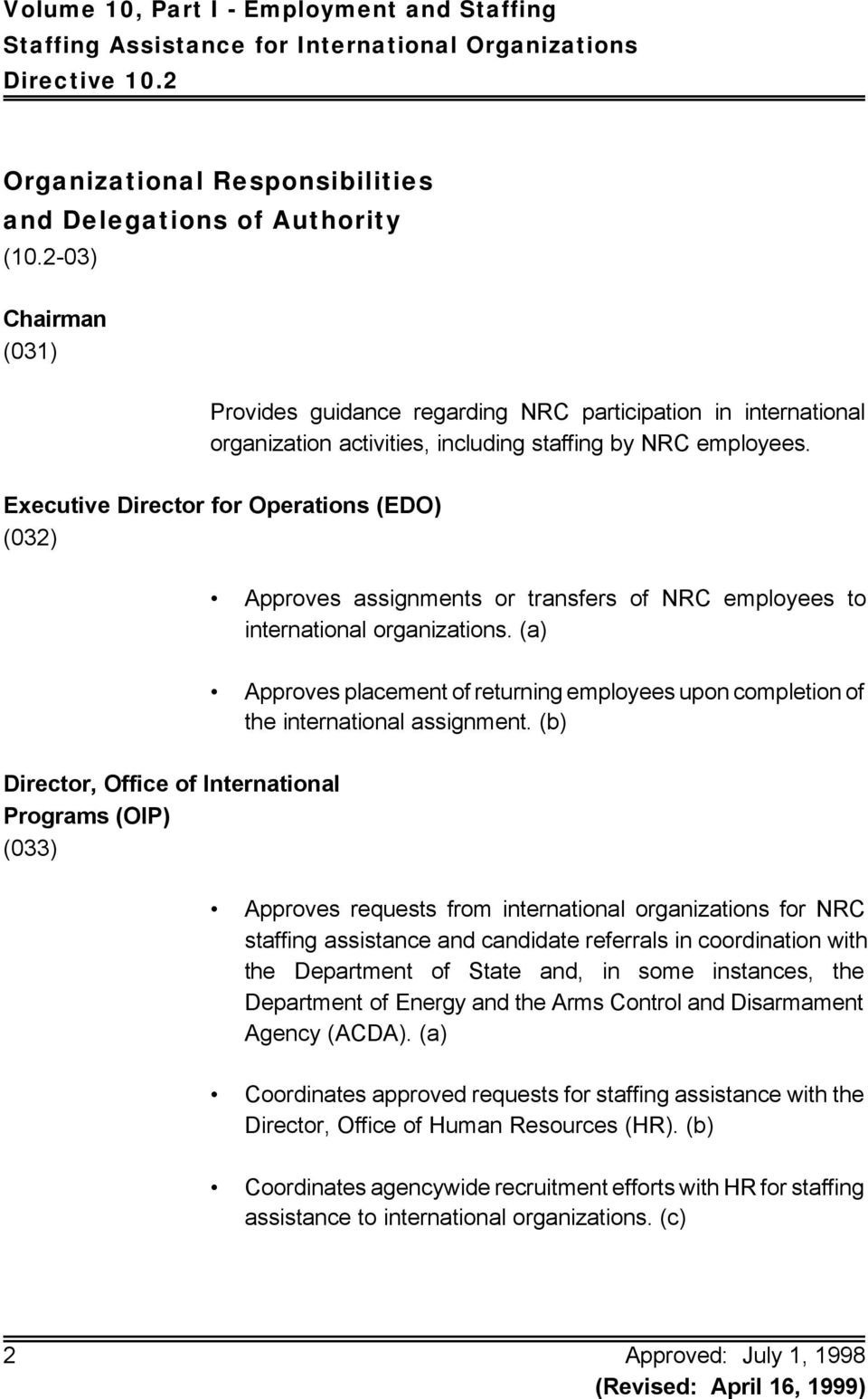 Executive Director for Operations (EDO) (032) Approves assignments or transfers of NRC employees to international organizations.