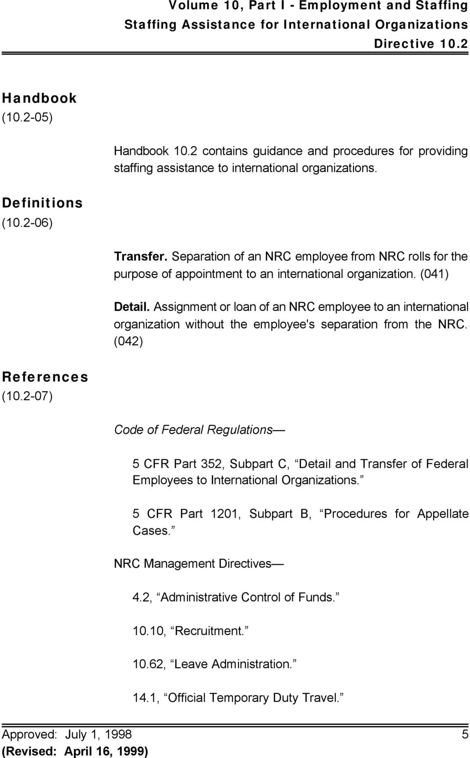 Assignment or loan of an NRC employee to an international organization without the employee's separation from the NRC. (042) References (10.