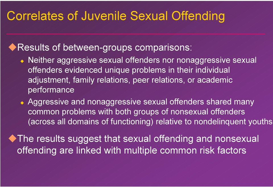 and nonaggressive sexual offenders shared many common problems with both groups of nonsexual offenders (across all domains of functioning)