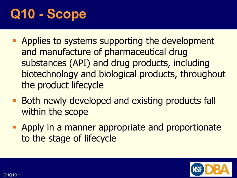 biological products, throughout the product lifecycle Both newly developed and existing