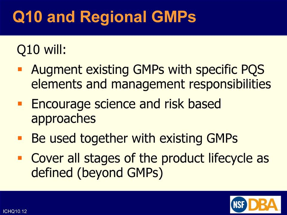 risk based approaches Be used together with existing GMPs Cover all