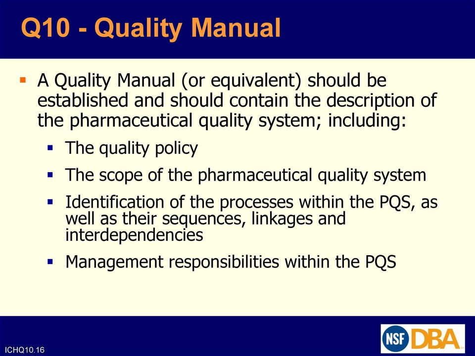 the pharmaceutical quality system Identification of the processes within the PQS, as well as