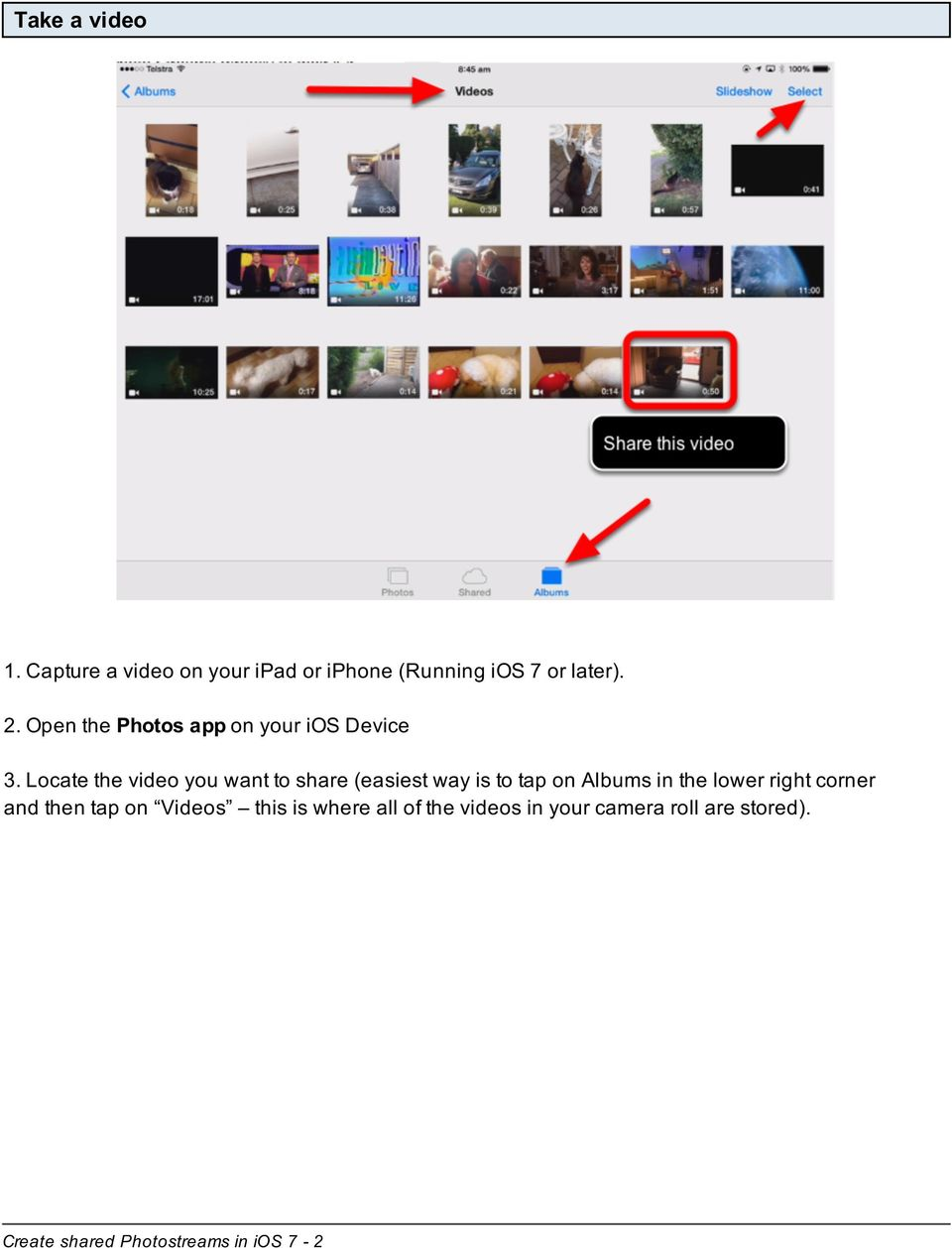 Locate the video you want to share (easiest way is to tap on Albums in the lower right