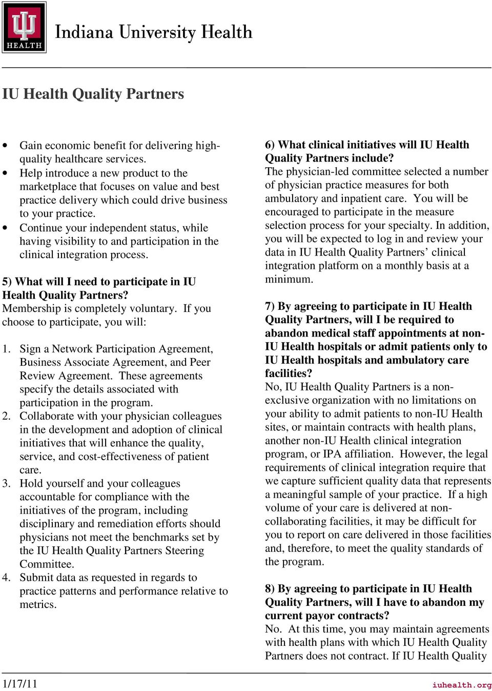 Continue your independent status, while having visibility to and participation in the clinical integration process. 5) What will I need to participate in IU Health Quality Partners?