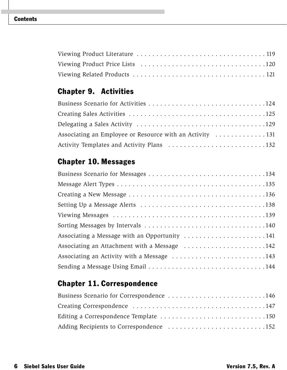 ................................129 Associating an Employee or Resource with an Activity............. 131 Activity Templates and Activity Plans.........................132 Chapter 10.
