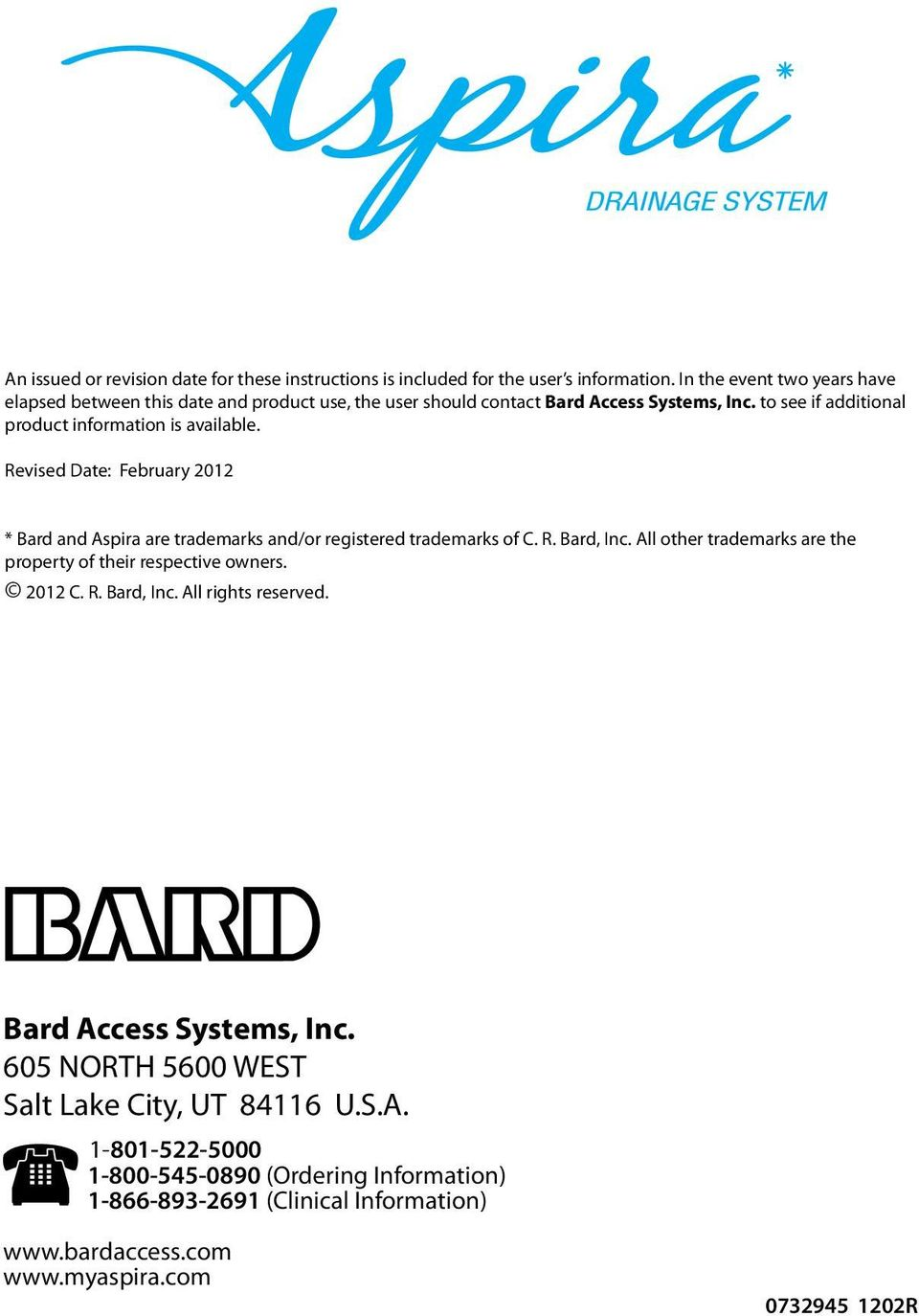 Revised Date: February 2012 * Bard and Aspira are trademarks and/or registered trademarks of C. R. Bard, Inc. All other trademarks are the property of their respective owners.