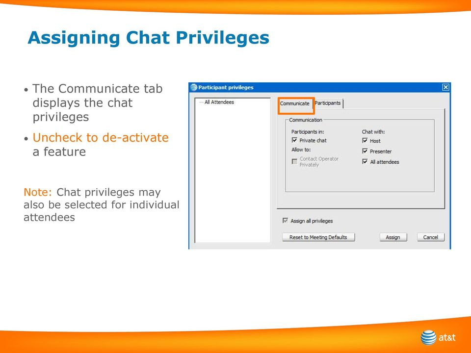 de-activate a feature Note: Chat privileges