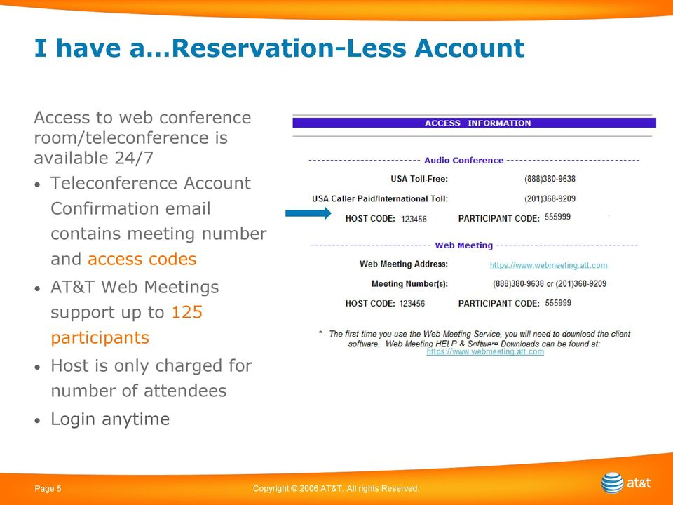 and access codes AT&T Web Meetings support up to 125 participants Host is only