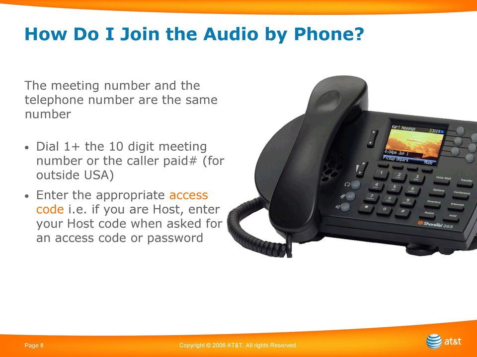 meeting number or the caller paid# (for outside USA) Enter the appropriate access code