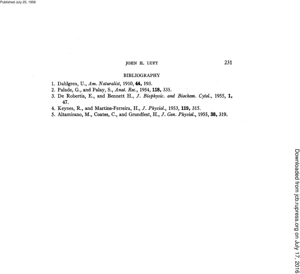 and Biochem. Cytol., 1955, 1, 47. 4. Keynes, R., and Martins-Ferreira, H., J. Physiol.