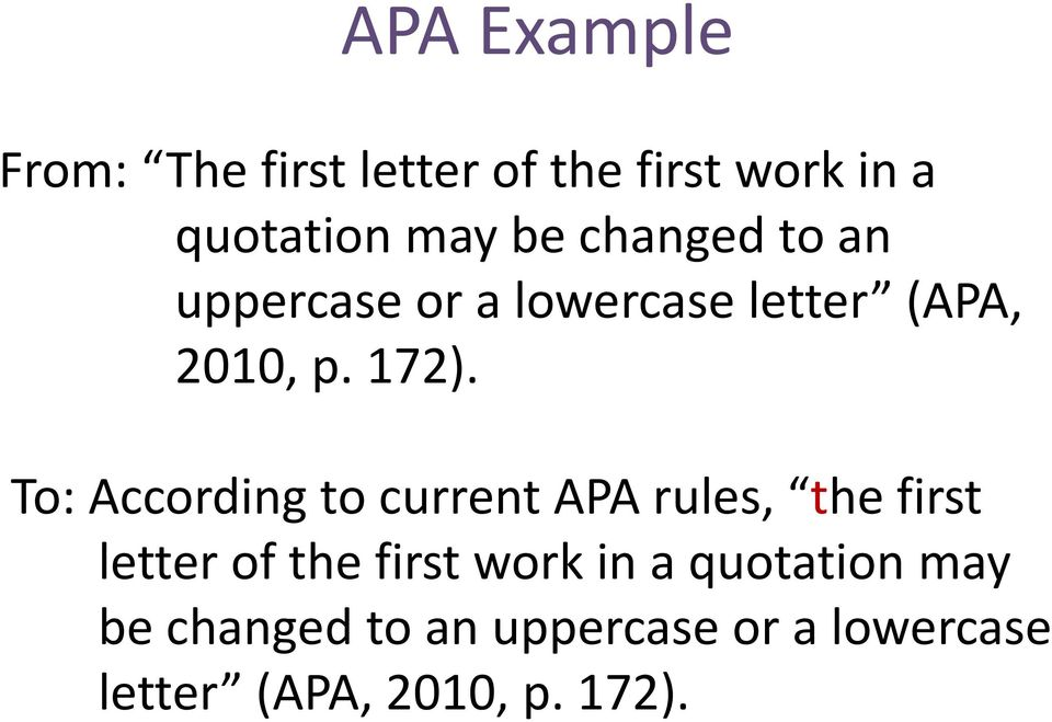 To: According to current APA rules, the first letter of the first work in a