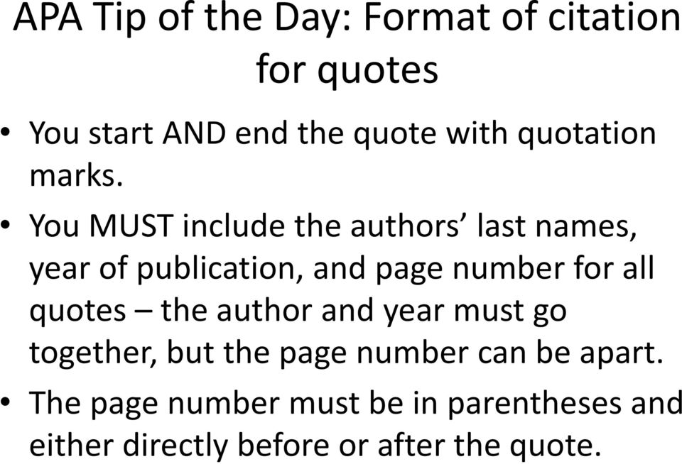 You MUST include the authors last names, year of publication, and page number for all