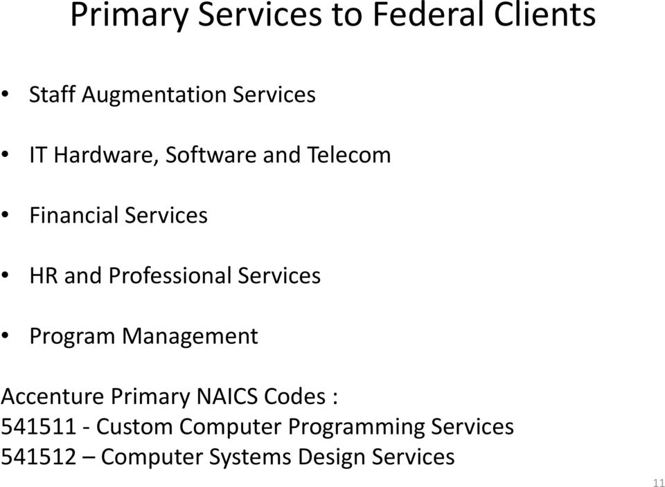 HR and Professional Services Program Management Accenture Primary NAICS Codes :