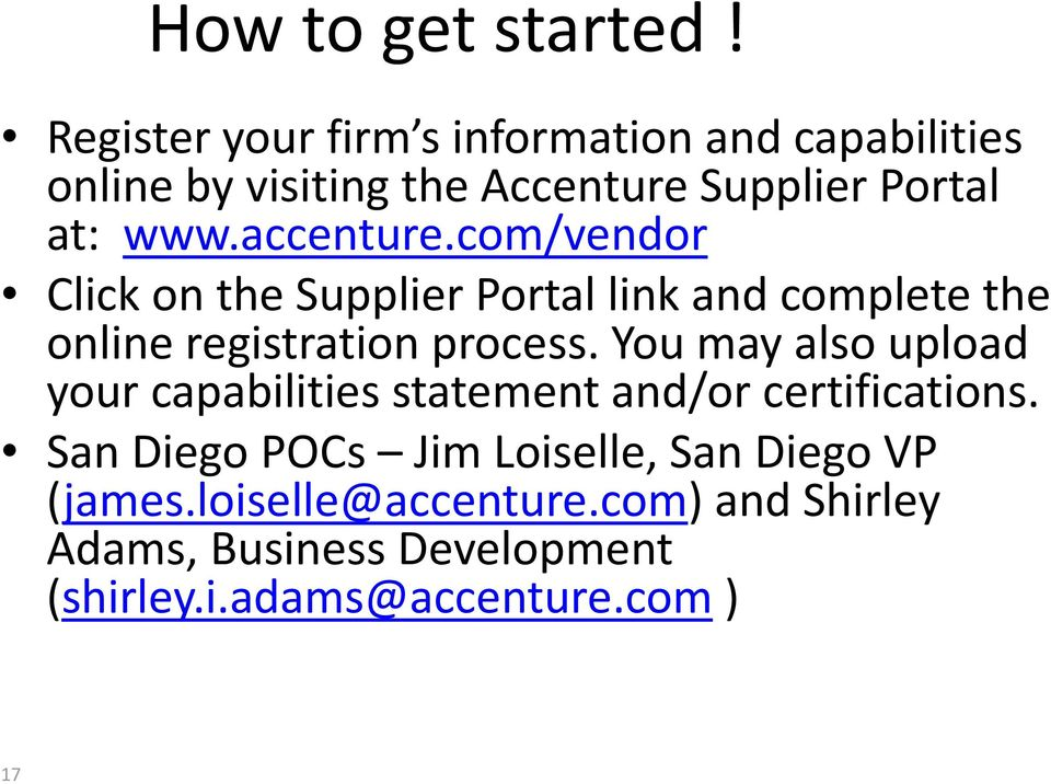 accenture.com/vendor Click on the Supplier Portal link and complete the online registration process.