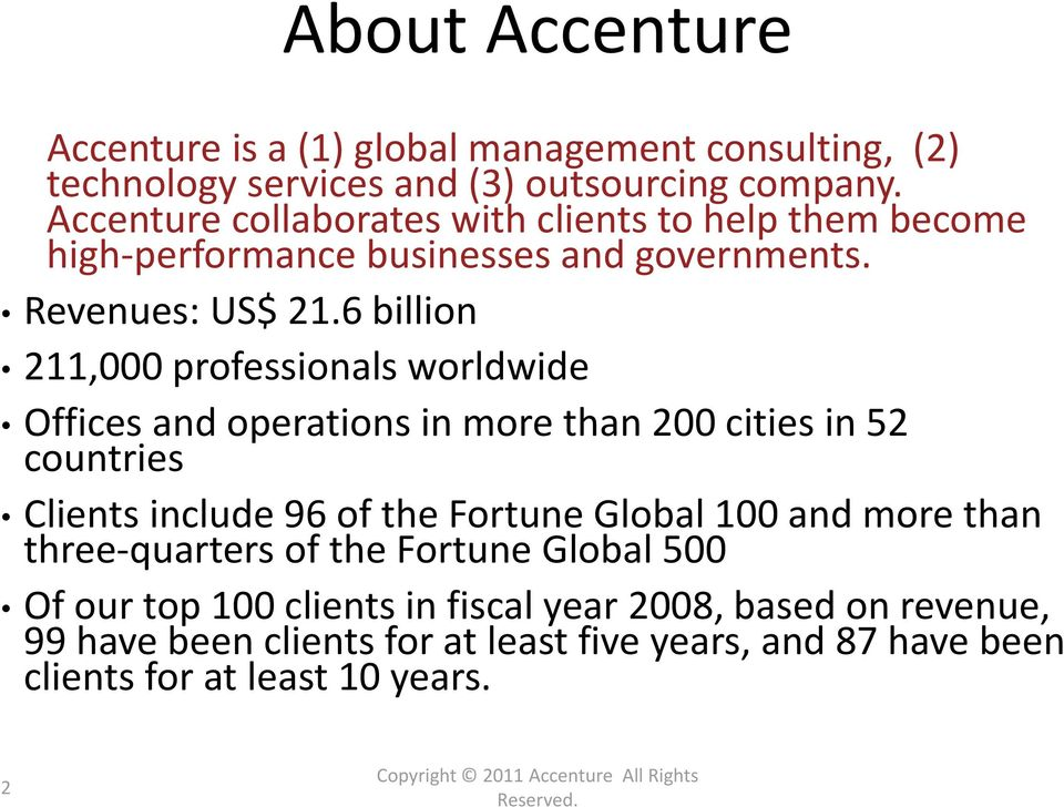 6 billion 211,000 professionals worldwide Offices and operations in more than 200 cities in 52 countries Clients include 96 of the Fortune Global 100 and more