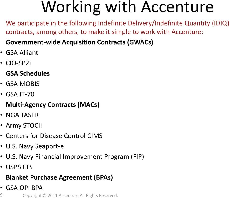 GSA IT 70 Multi Agency Contracts (MACs) NGA TASER Army STOCII Centers for Disease Control CIMS U.S. Navy Seaport e U.S. Navy