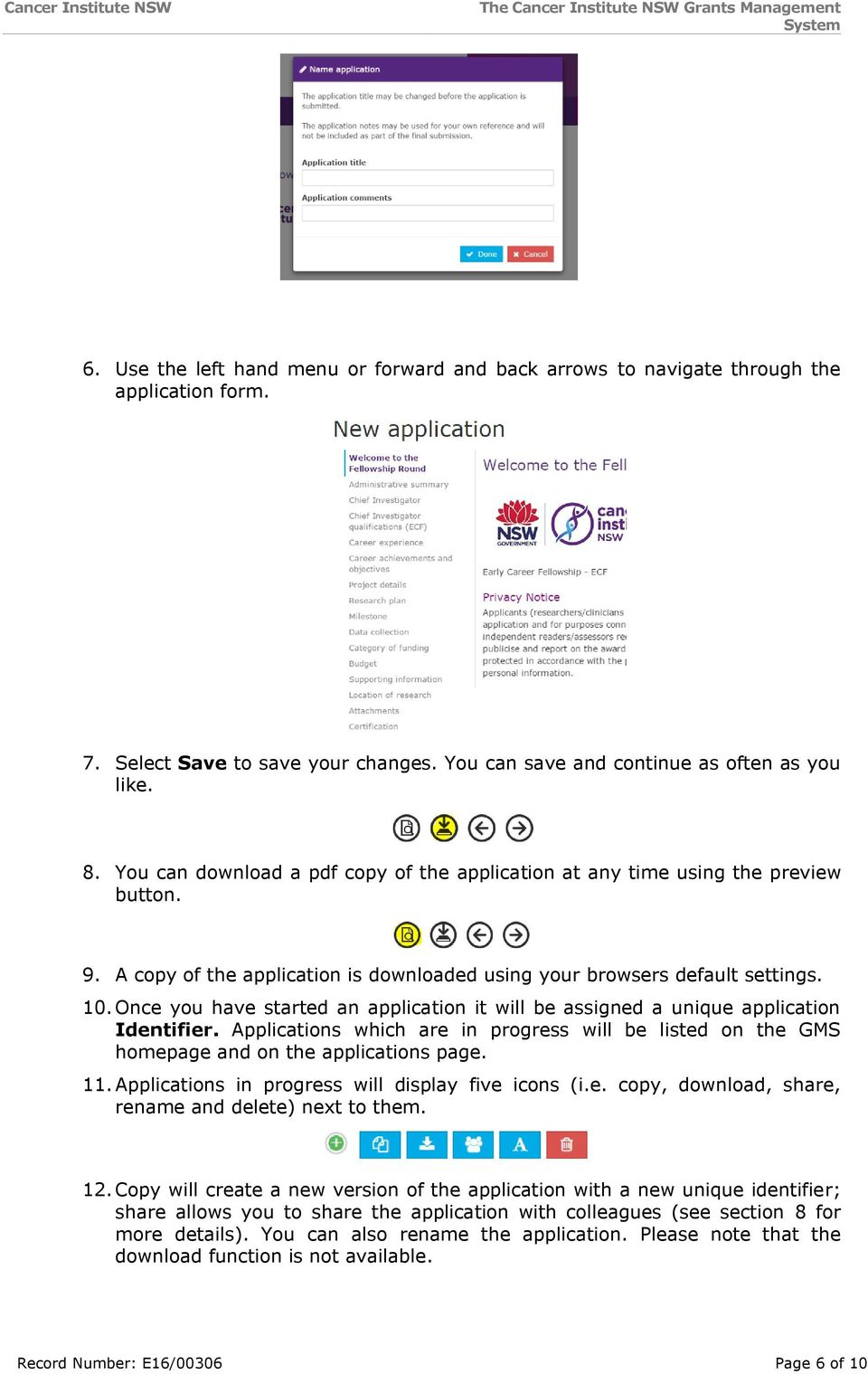 Once you have started an application it will be assigned a unique application Identifier. Applications which are in progress will be listed on the GMS homepage and on the applications page. 11.