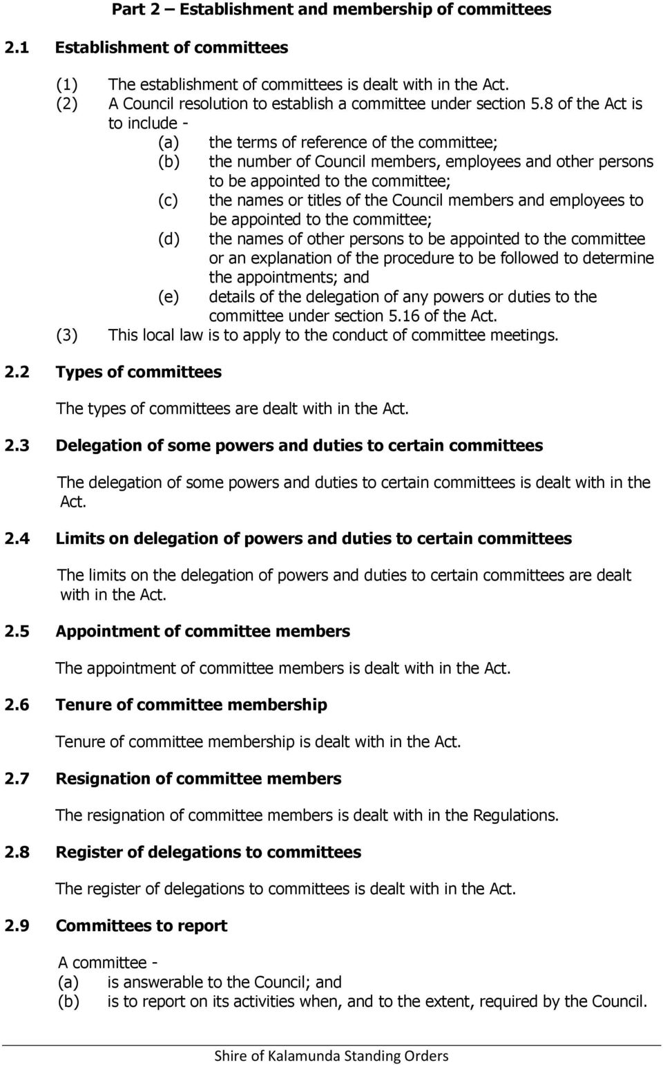 8 of the Act is to include - (a) the terms of reference of the committee; (b) the number of Council members, employees and other persons to be appointed to the committee; (c) the names or titles of