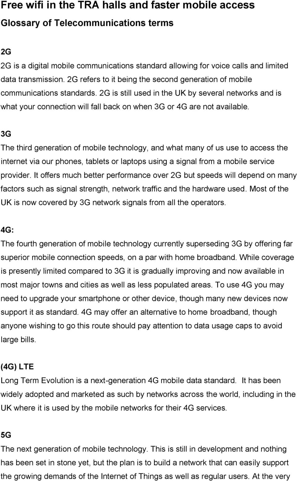 2G is still used in the UK by several networks and is what your connection will fall back on when 3G or 4G are not available.
