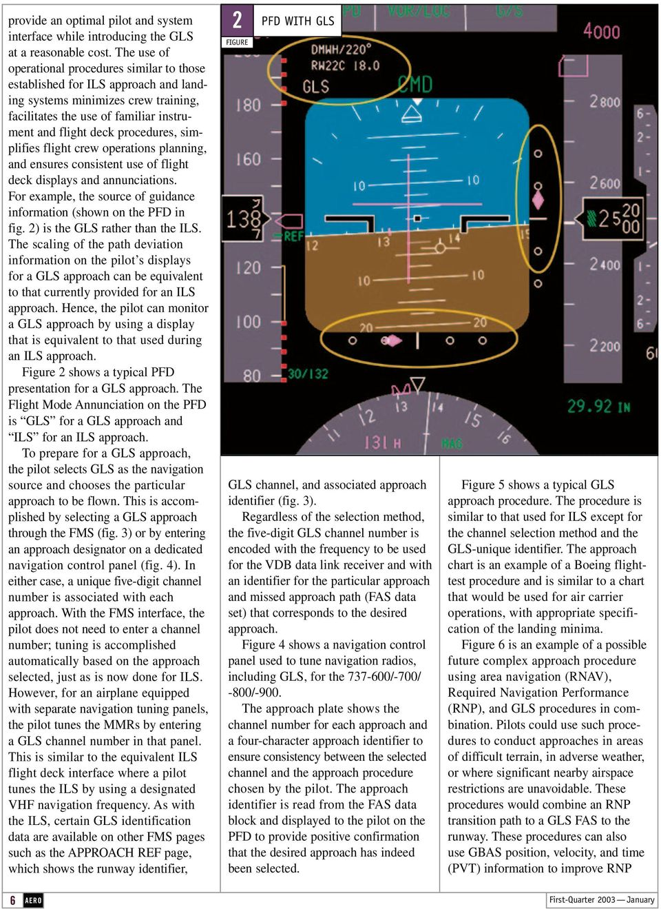 simplifies flight crew operations planning, and ensures consistent use of flight deck displays and annunciations. For example, the source of guidance information (shown on the PFD in fig.
