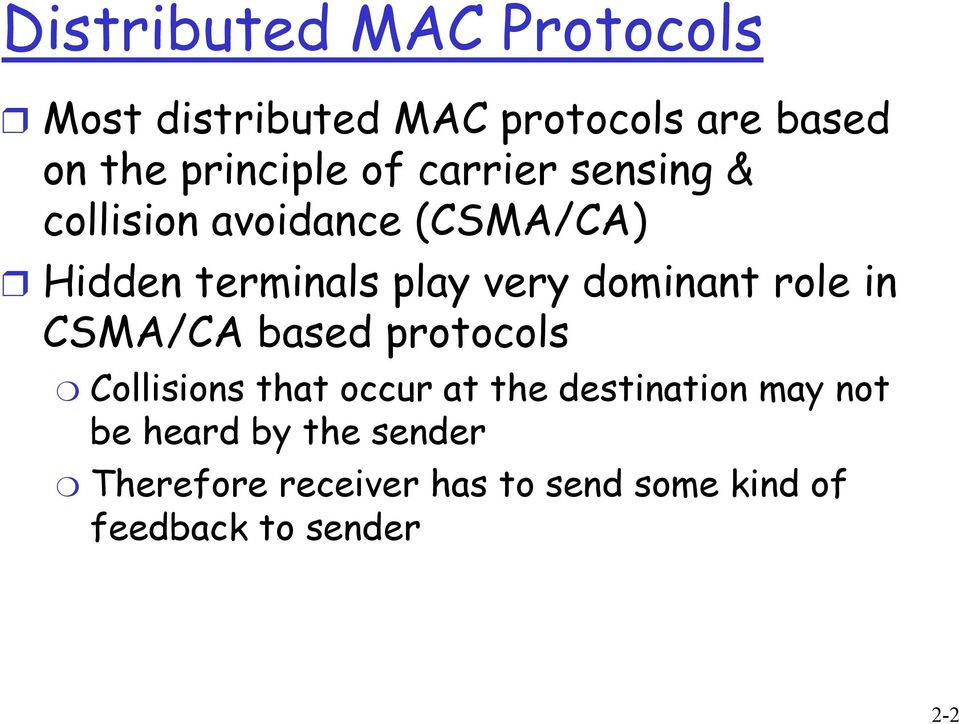 dominant role in CSMA/CA based protocols Collisions that occur at the destination may