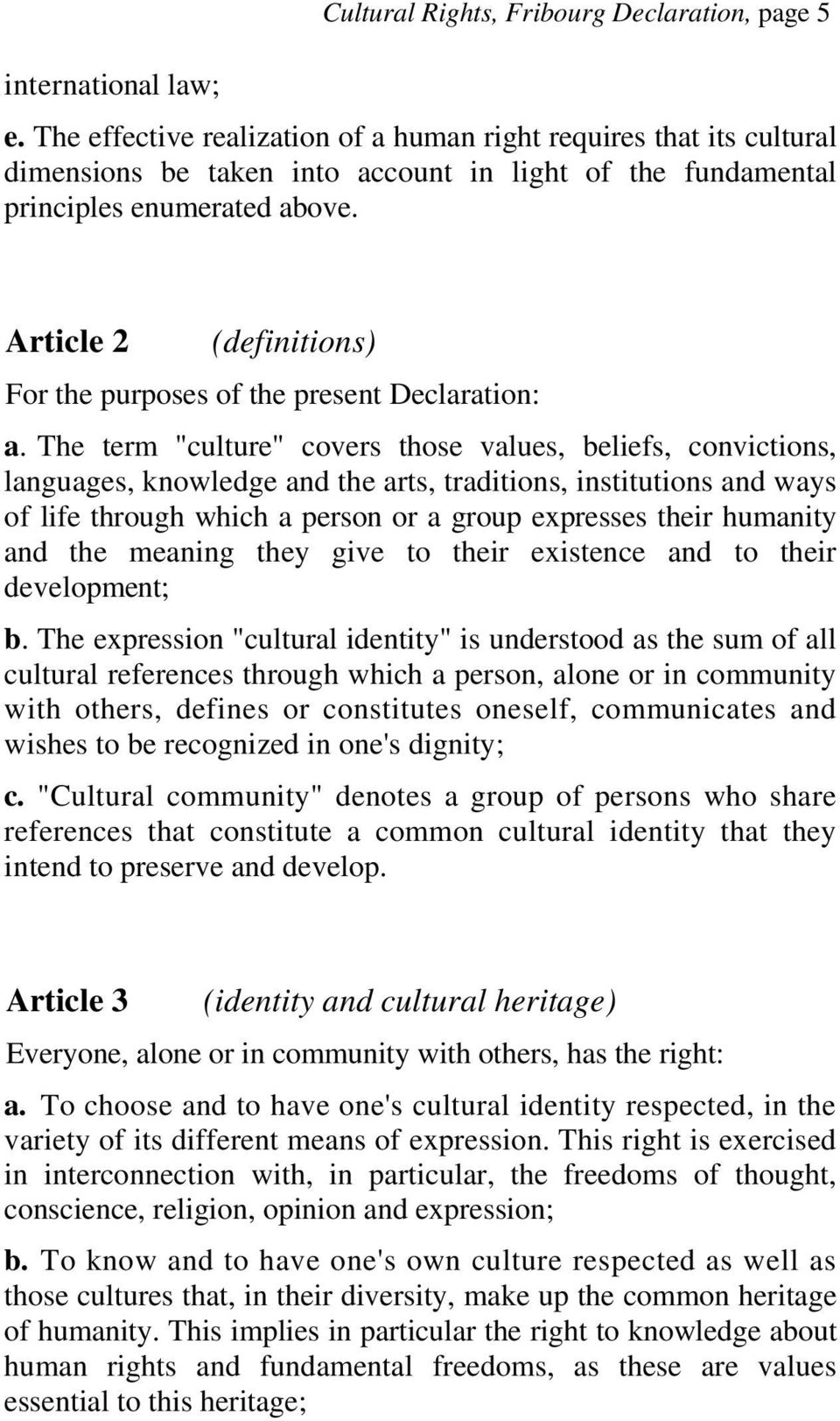 Article 2 (definitions) For the purposes of the present Declaration: a.