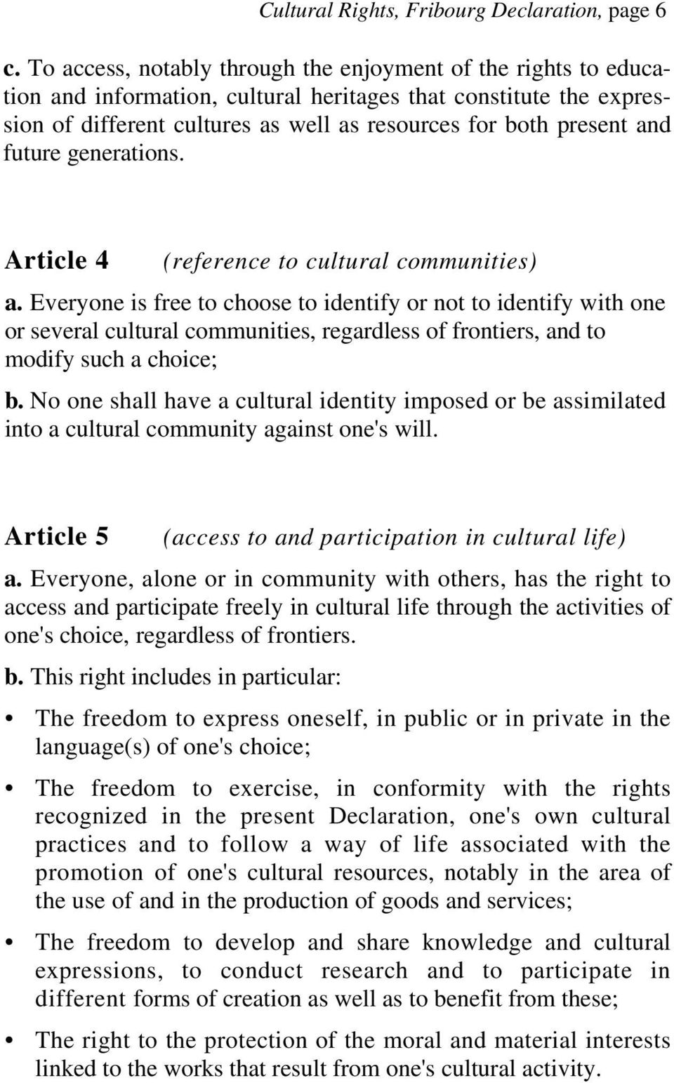 future generations. Article 4 (reference to cultural communities) a.