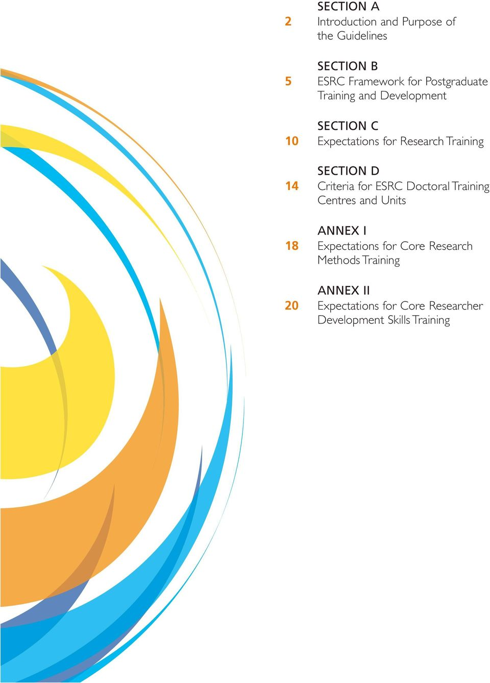 SECTION D 14 Criteria for ESRC Doctoral Training Centres and Units ANNEX I 18 Expectations