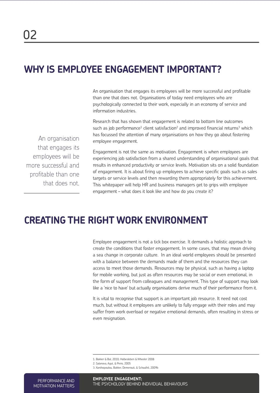 An organisation that engages its employees will be more successful and profitable than one that does not.