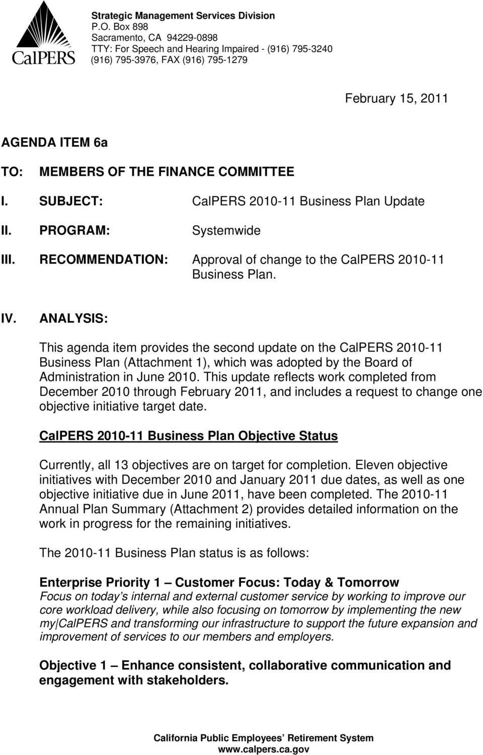 SUBJECT: CalPERS 2010-11 Business Plan Update II. PROGRAM: Systemwide III. RECOMMENDATION: Approval of change to the CalPERS 2010-11 Business Plan. IV.