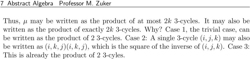 Case 1, the trivial case, can be written as the product of 2 3-cycles.