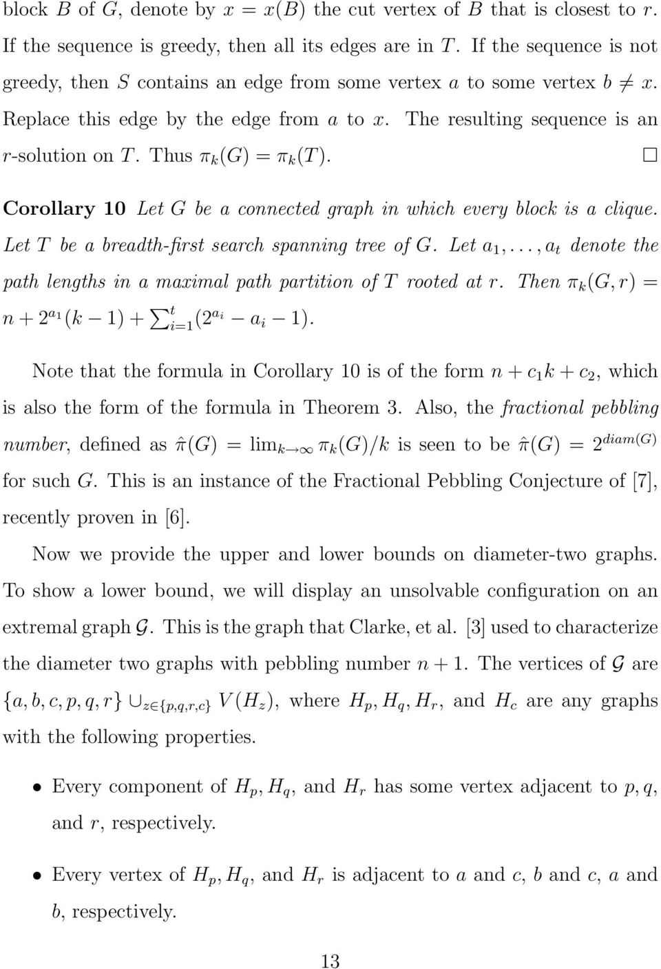 Thus π k (G) = π k (T). Corollary 10 Let G be a connected graph in which every block is a clique. Let T be a breadth-first search spanning tree of G. Let a 1,.
