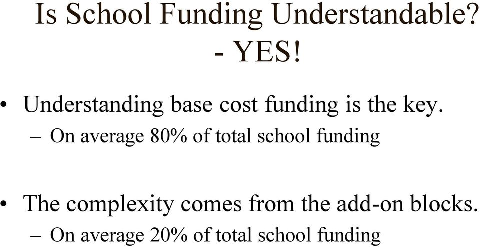 On average 80% of total school funding The