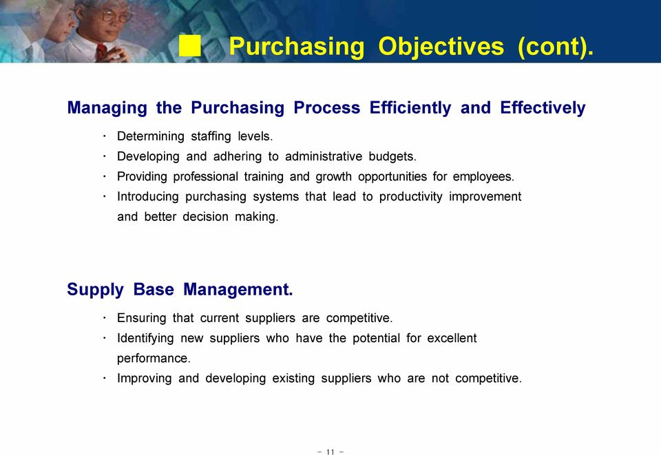 Introducing purchasing systems that lead to productivity improvement and better decision making. Supply Base Management.