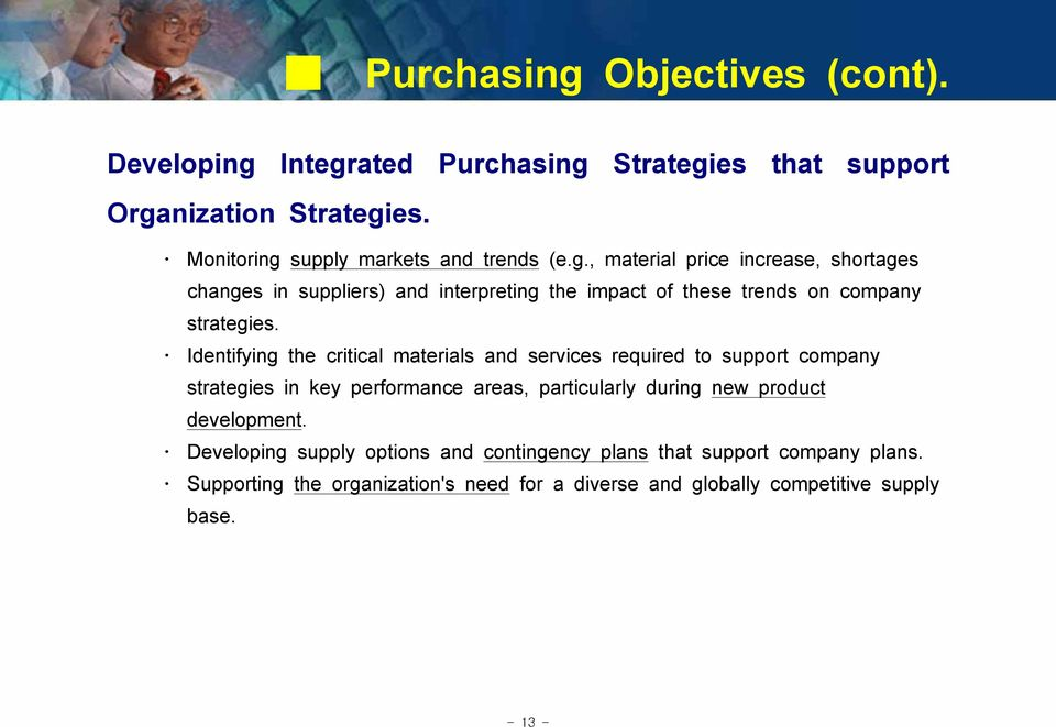 Identifying the critical materials and services required to support company strategies in key performance areas, particularly during new product