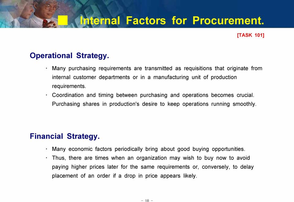 Coordination and timing between purchasing and operations becomes crucial. Purchasing shares in production's desire to keep operations running smoothly. Financial Strategy.