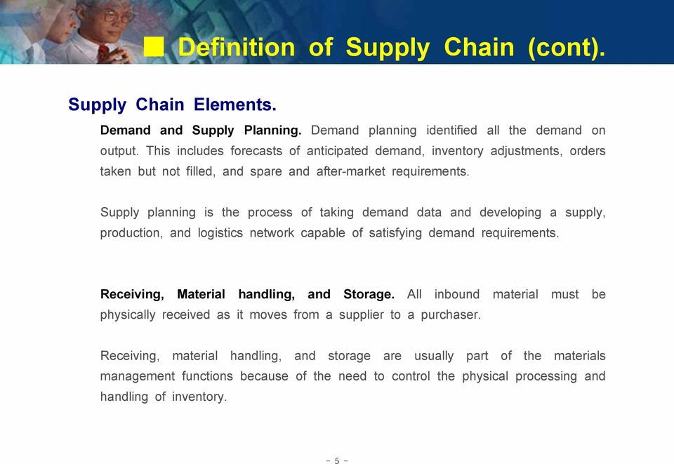 Supply planning is the process of taking demand data and developing a supply, production, and logistics network capable of satisfying demand requirements.