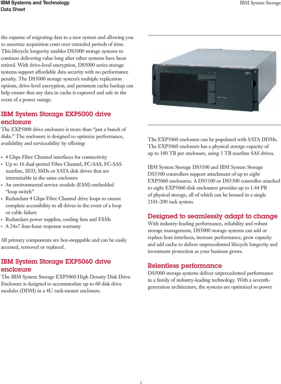 With drive-level encryption, DS5000 series storage systems support affordable data security with no performance penalty.