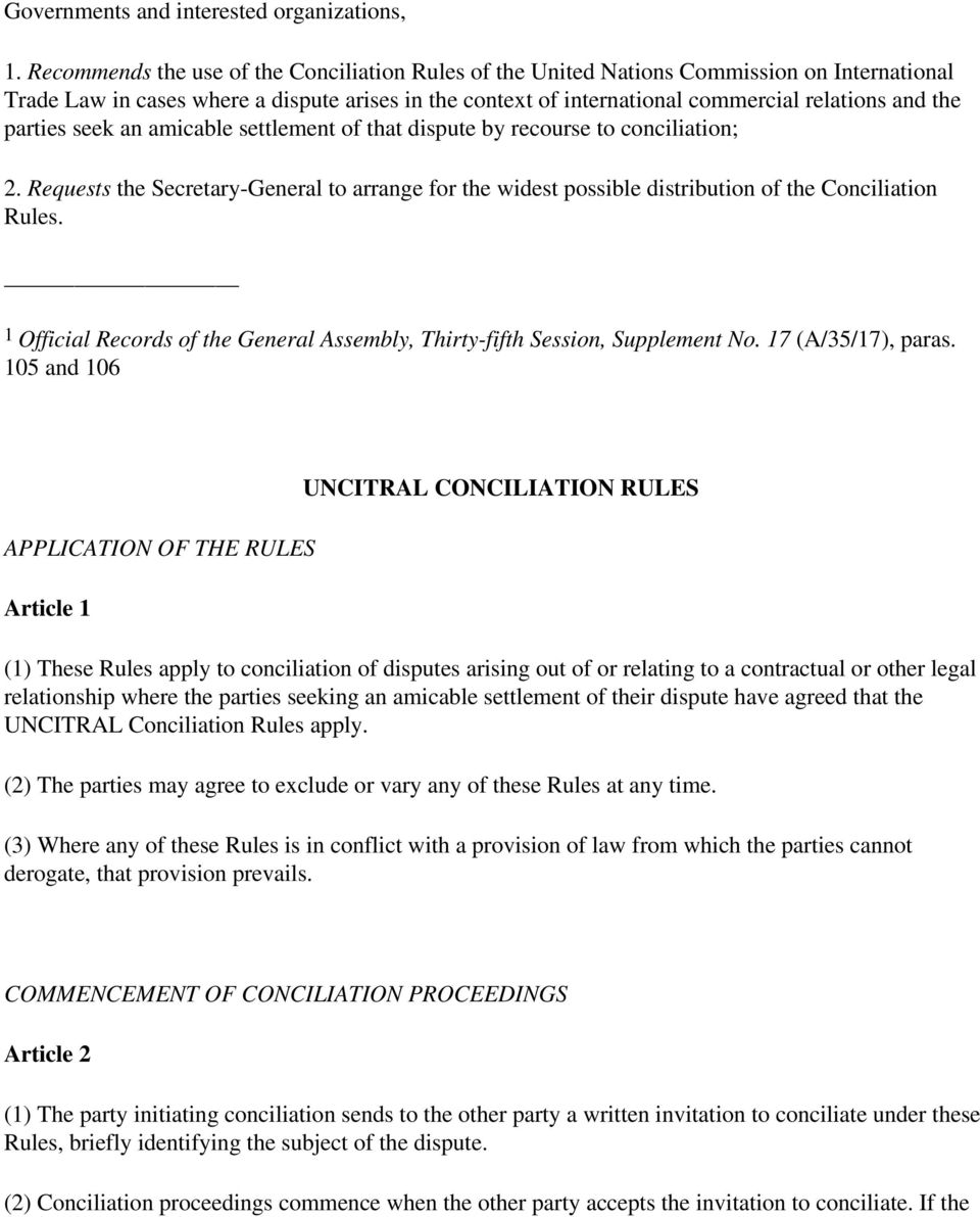 parties seek an amicable settlement of that dispute by recourse to conciliation; 2. Requests the Secretary-General to arrange for the widest possible distribution of the Conciliation Rules.