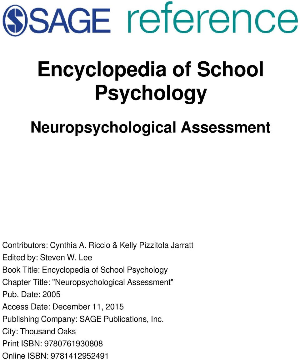 "Lee Book Title: Encyclopedia of School Psychology Chapter Title: ""Neuropsychological Assessment"" Pub."