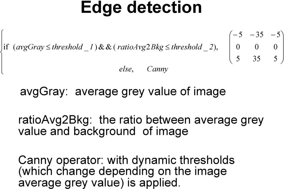 the ratio between average grey value and background of image Canny operator: with
