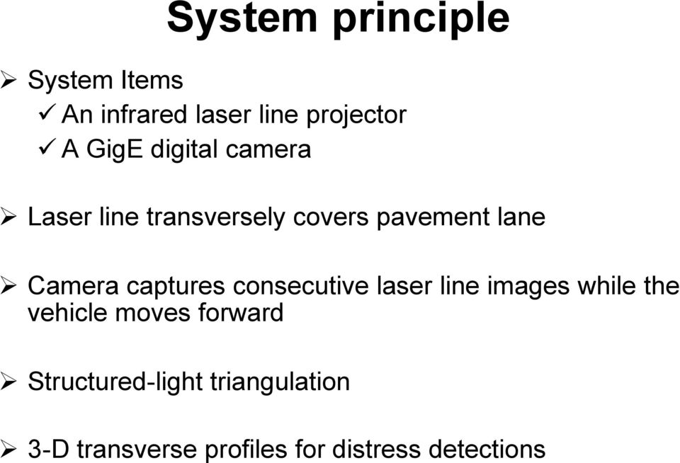captures consecutive laser line images while the vehicle moves forward