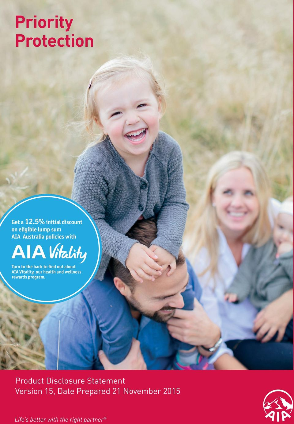 Turn to the back to find out about AIA Vitality, our health and