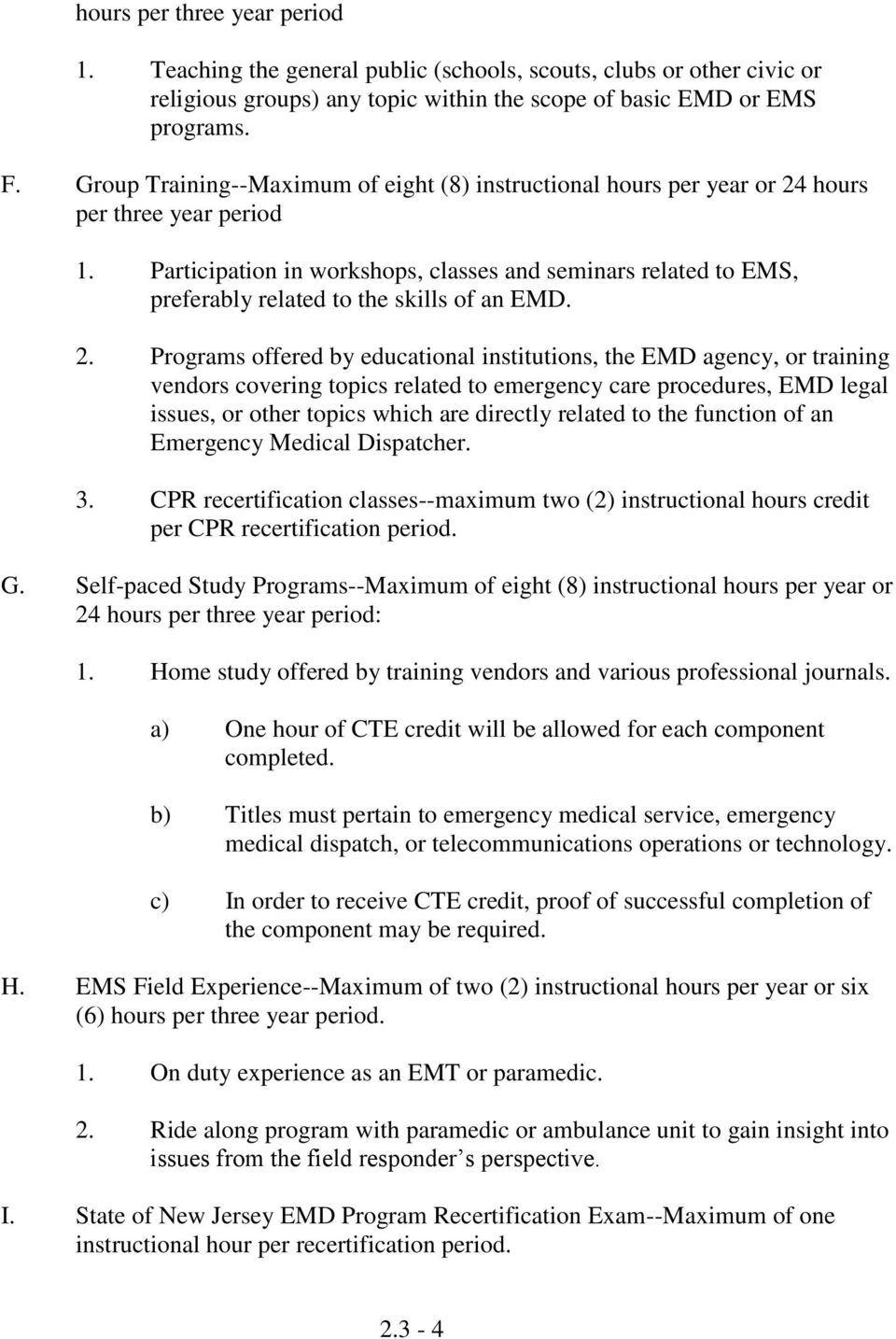 Participation in workshops, classes and seminars related to EMS, preferably related to the skills of an EMD. 2.